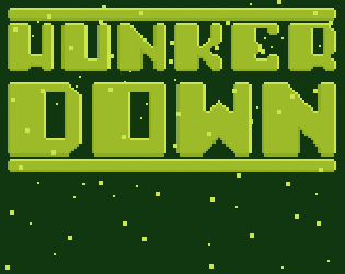 HUNKER DOWN captures the fun of severe weather preparation and displays it in glorious gameboy-esque graphics.  As you wake up one beautiful winter morning your mother asks you to go pick up a few items and informs you that a blizzard is on the way. In fact, it'll hit in only 15 minutes, better hurry!  Meet all of the wacky townspeople, they might be a little off but they can be very helpful!  Collect all the items in time to make your folks proud!  Download  here .