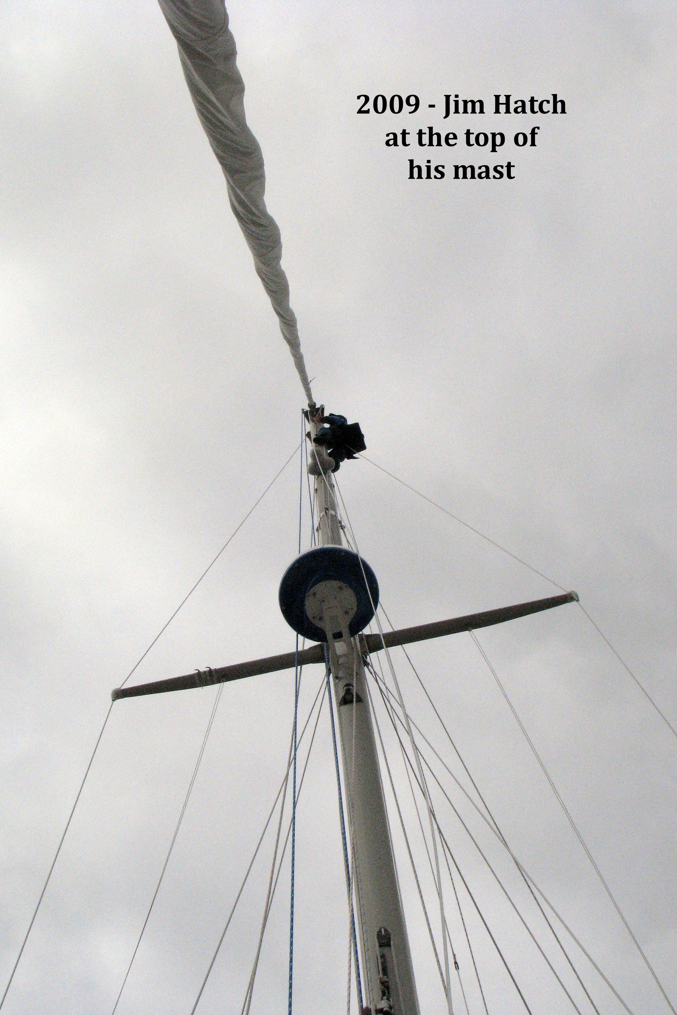 2009 Jim Hatch at top of mast .jpg