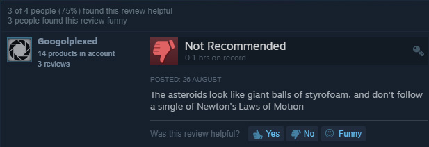 """""""The asteroids look like giant balls of Styrofoam, and don't follow a single of Newton's laws of motion"""""""