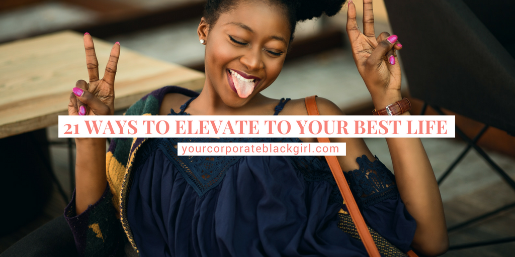 21 Ways to Elevate To Your Best Life
