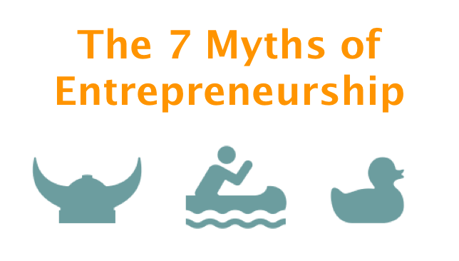 7 Myths of Entrepreneurship.png