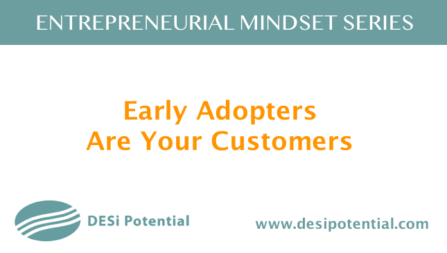 Early Adopters Are Your Customers.png