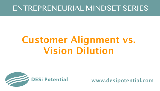 Customer Alignment vs.  Vision Dilution.png