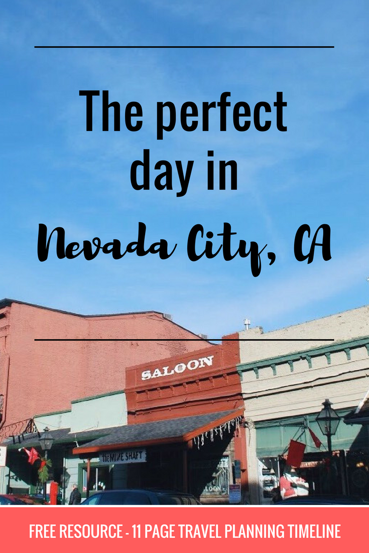 The Perfect Day in Nevada City, California