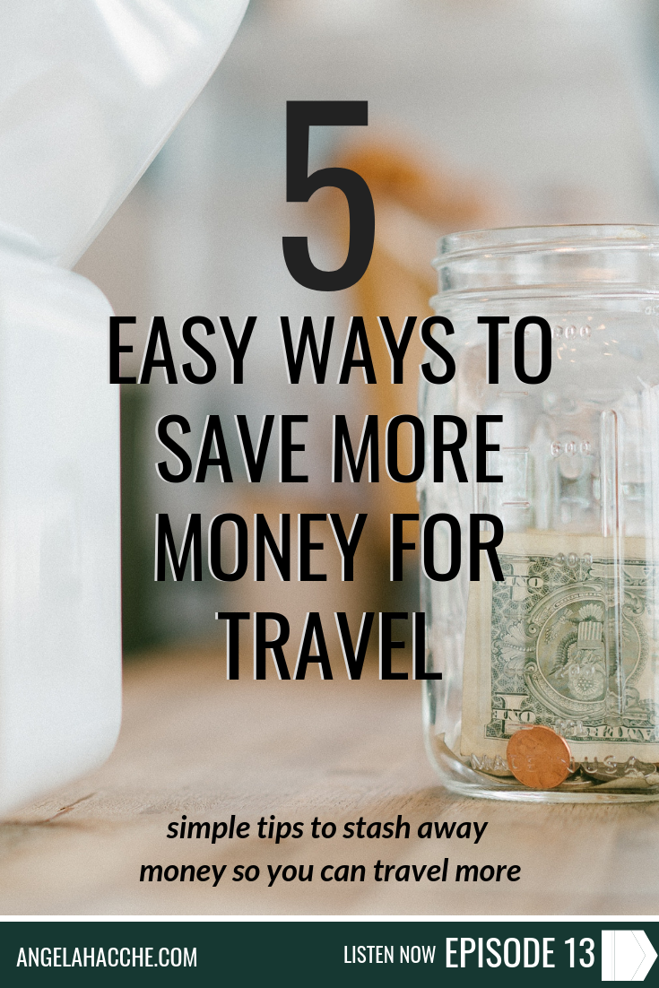 5 Easy Ways to Save More Money For Travel