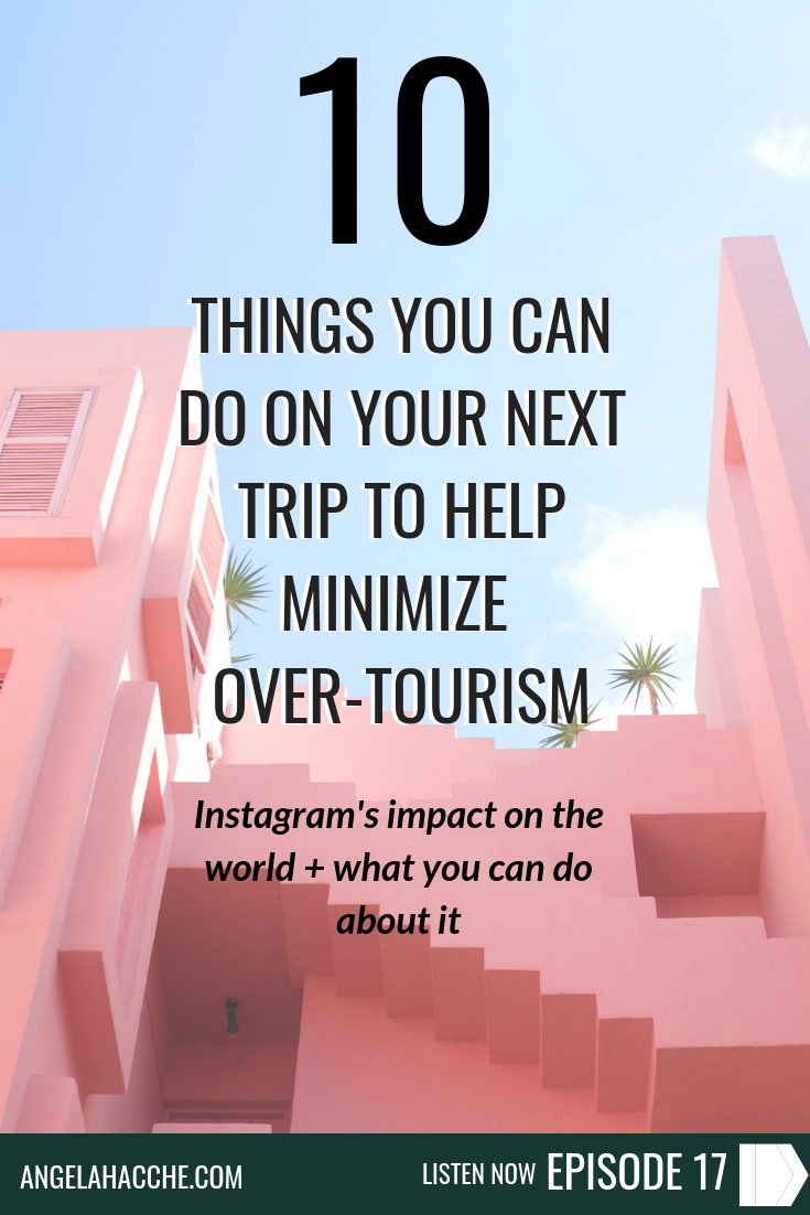 10 Things You Can Do On Your Next Trip to Minimize Over-Tourism