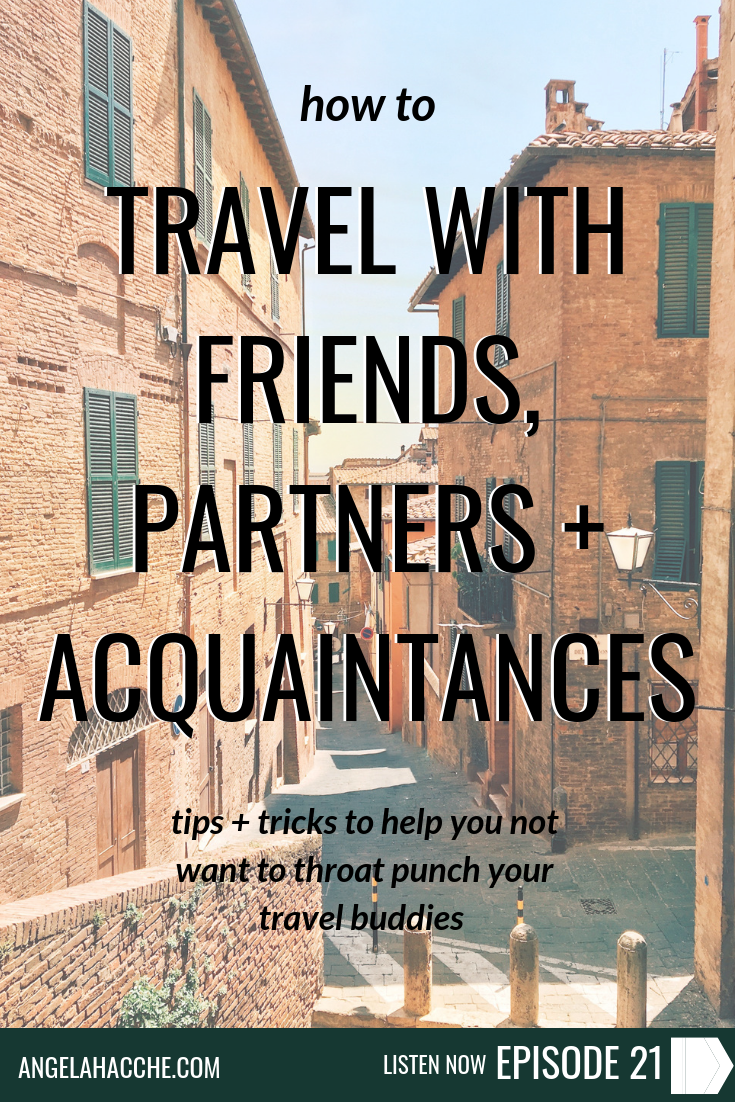 How to: Travel with Friends, Partners, and Acquaintances