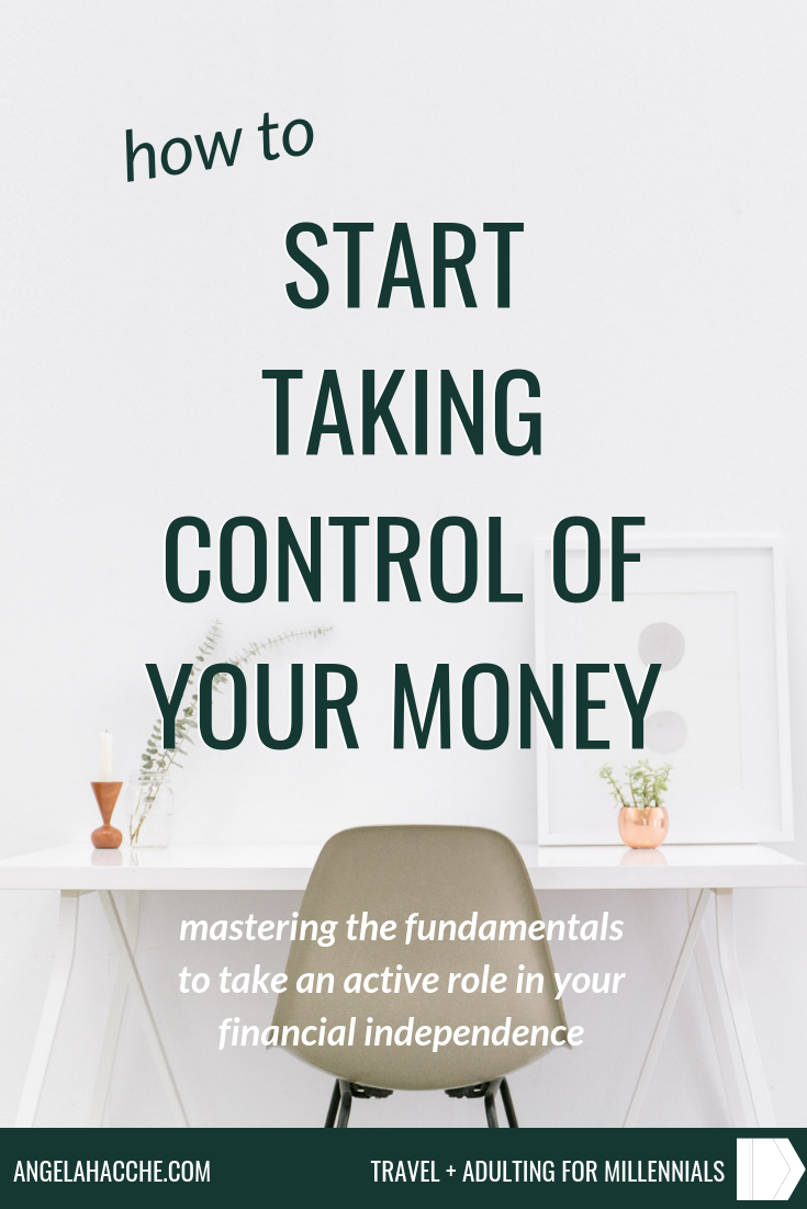 How To Start Taking Control of Your Money: Mastering The Fundamentals To Take An Active Role In Your Financial Independence