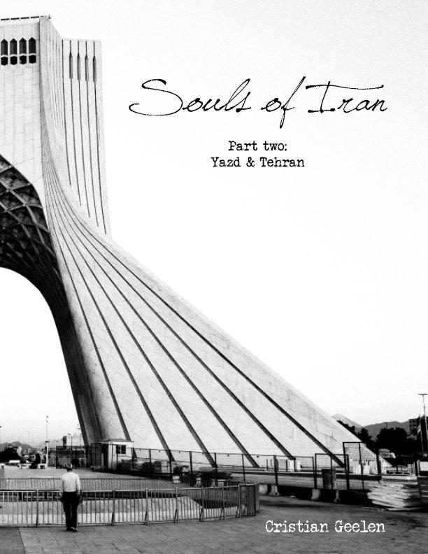 Souls of Iran Part two: Yazd & Tehran