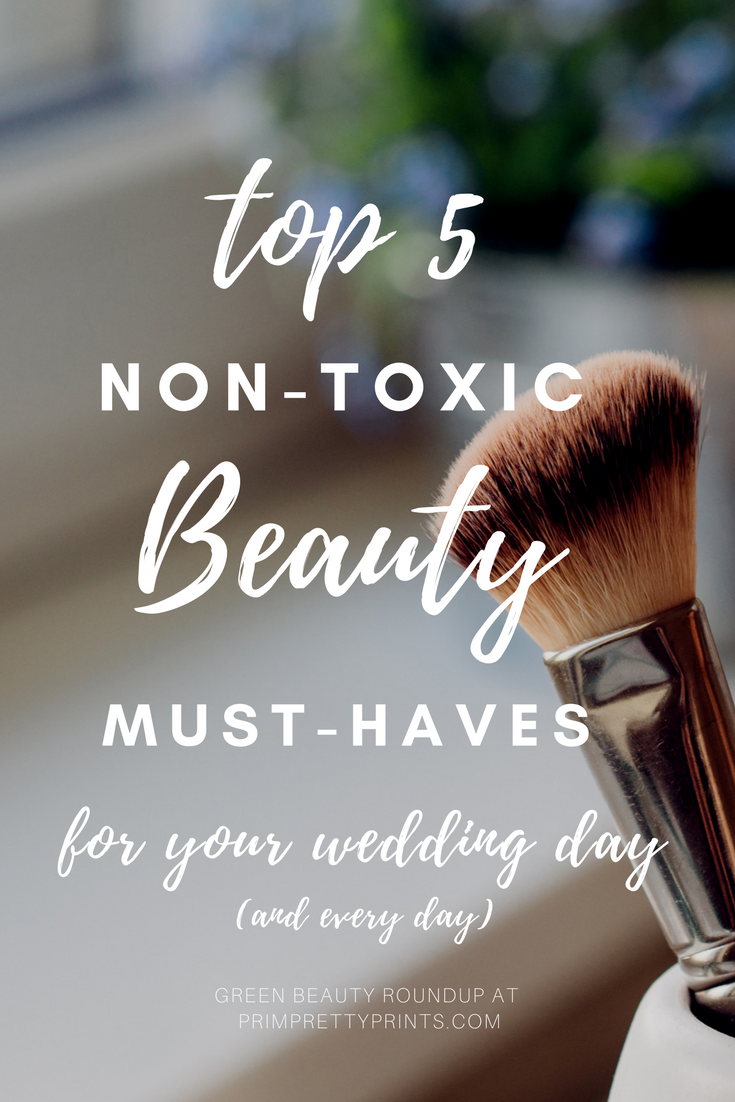 A guide to 5 essential non-toxic beauty must-haves for your wedding day + every day!