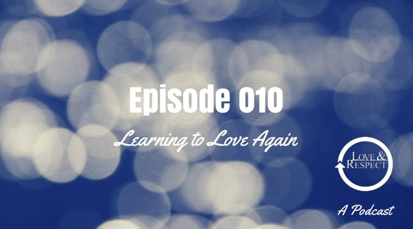 Episode-010-Learning-To-Love-Again.png