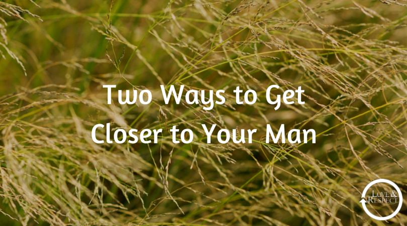 002-Two-Ways-to-Get-Closer-to-Your-Man-1.png