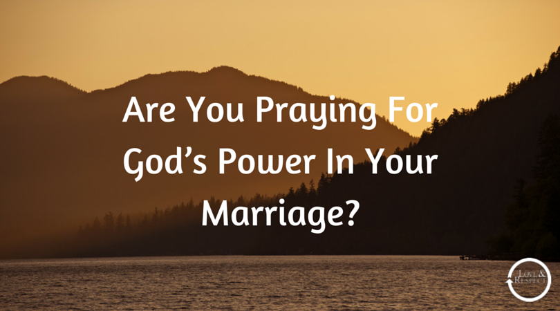 Are-You-Praying-For-Gods-Power-In-Your-Marriage.png