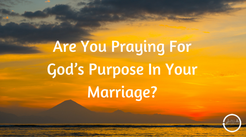 Are-You-Praying-For-Gods-Purpose-In-Your-Marriage.png