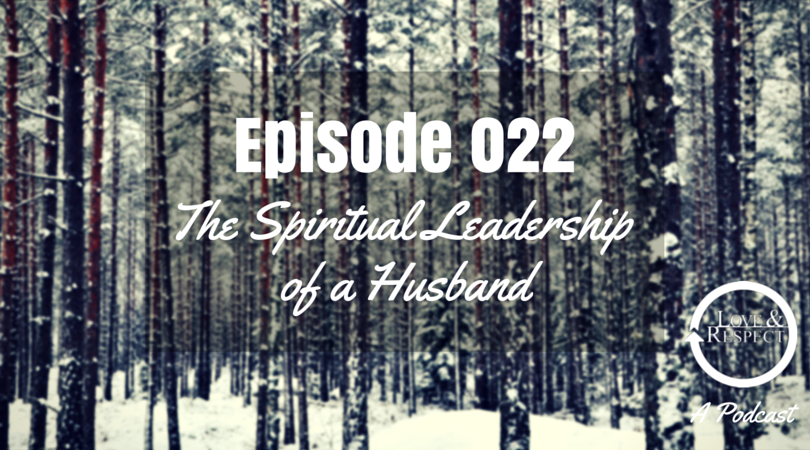 Episode-022-The-Spiritual-Leadership-of-a-Husband.png