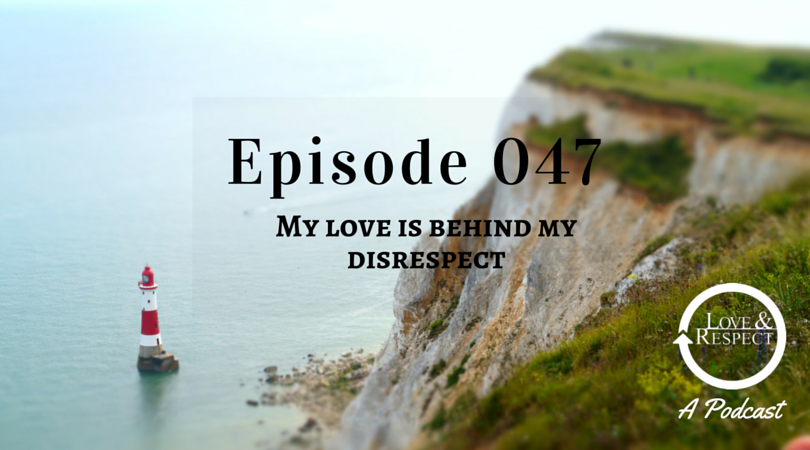 Episode-047-My-Love-is-Behind-My-Disrespect.png