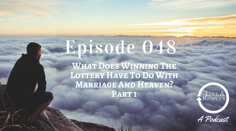 Episode-048-What-Does-Winning-The-Lottery-Have-To-Do-With-Marriage-And-Heaven-Part-1.png