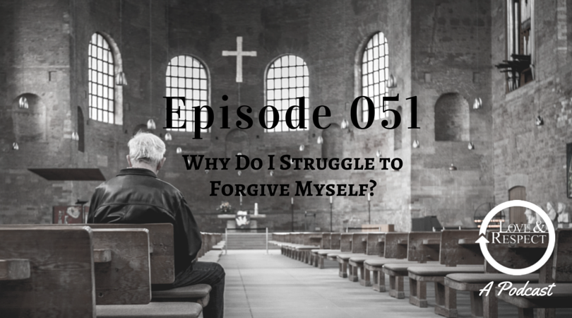 Episode-051-Why-Do-I-Struggle-to-Forgive-Myself.png