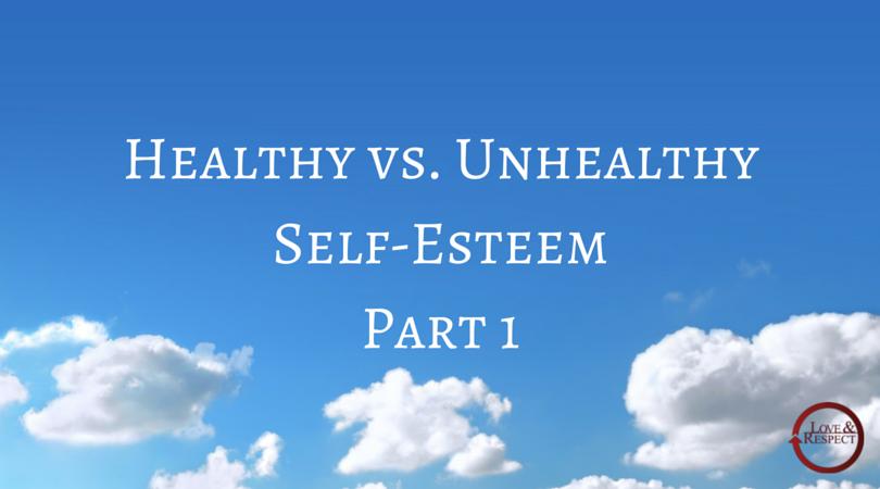 Healthy-vs.-Unhealthy-Self-EsteemPart-1.png