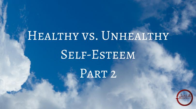 Healthy-vs.-Unhealthy-Self-EsteemPart-2-1.png