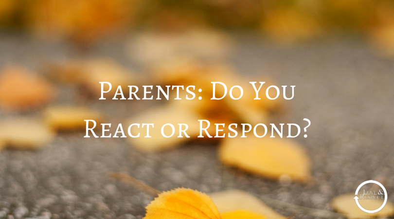 Parents-Do-You-React-or-Respond-1.png