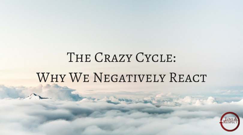 The-Crazy-Cycle-Why-We-Negatively-React.png