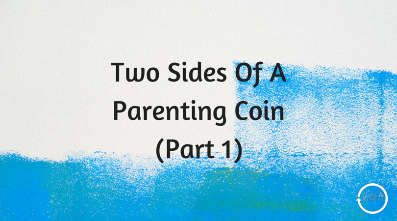 Two-Sides-Of-A-Parenting-CoinPart-1-2.png