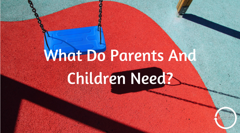 What-Do-Parents-And-Children-Need-.png