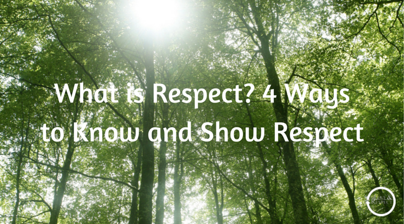 What-is-Respect-4-Ways-to-Know-and-Show.png