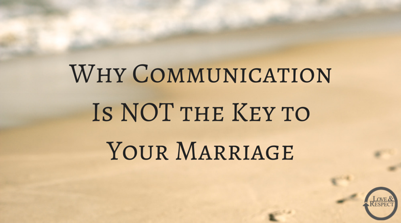 Why-Communication-Is-NOT-the-Key-to-Your.png