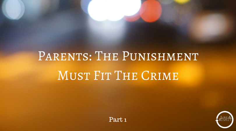 Parents-The-Punishment-Must-Fit-The-Crime.png