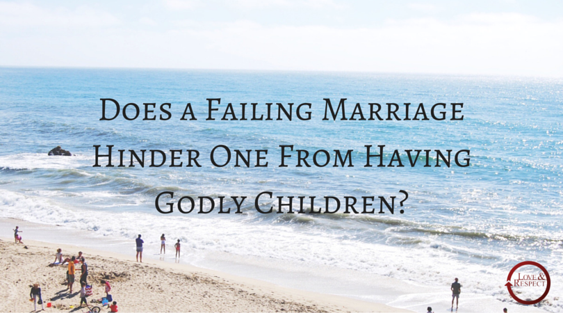 Does-a-Failing-Marriage-Hinder-One-From-Having-Godly-Children.png