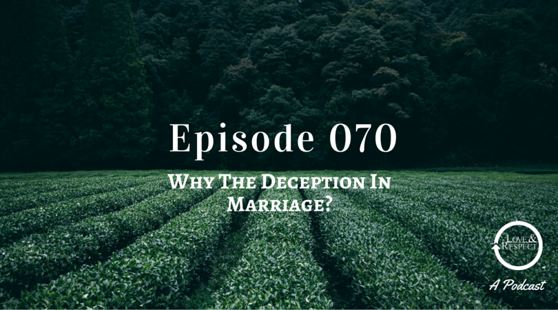 Episode-070-Why-The-Deception-In-Marriage.png
