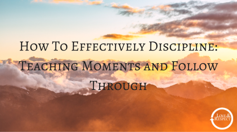 How-To-Effectively-Discipline-Teaching-Moments-and-Follow-Through-1.png