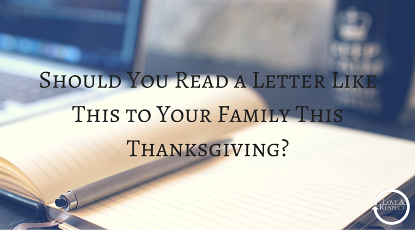 Should-You-Read-a-Letter-to-Your-Family-This-Thanksgiving-About-How-God-Used-the-Love-and-Respect-Message-in-Your-Marriage-.png