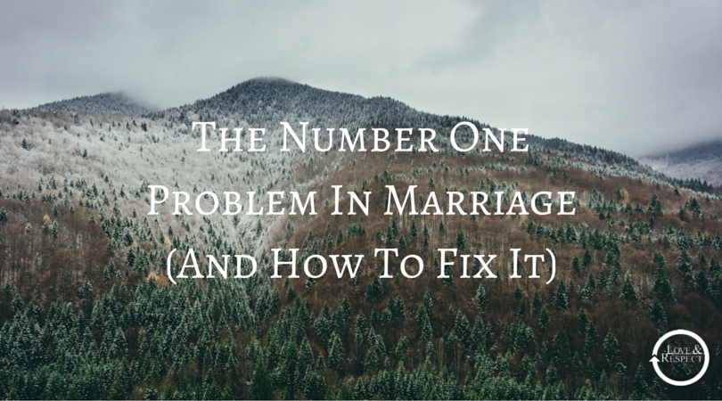 The-Number-One-Problem-In-Marriage-And-How-To-Fix-It.png