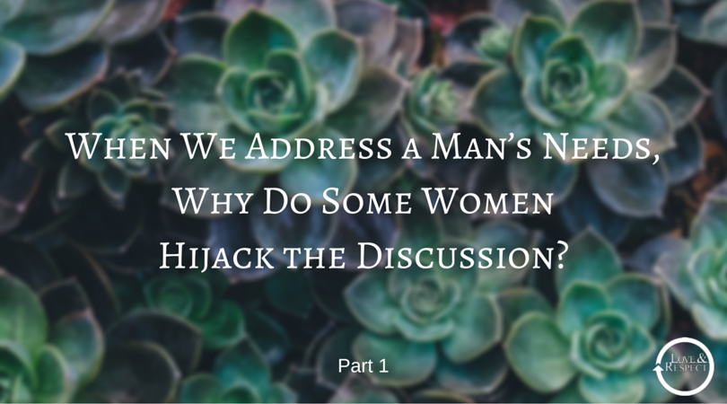 When-We-Address-a-Man's-Needs-Why-Do-Some-Women-Hijack-the-Discussion-.png