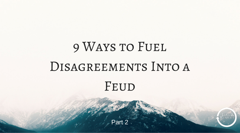 9-Ways-to-Fuel-Disagreements-Into-a-Feud-7.png