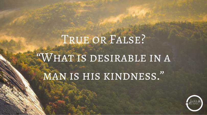 """True-or-False-""""What-is-desirable-in-a-man-is-his-kindness."""".png"""