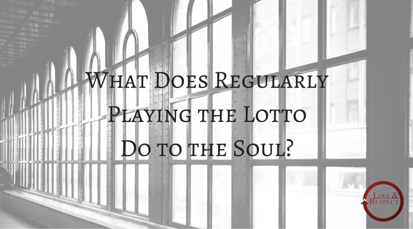 What-Does-Regularly-Playing-the-Lotto-Do-to-the-Soul-.png
