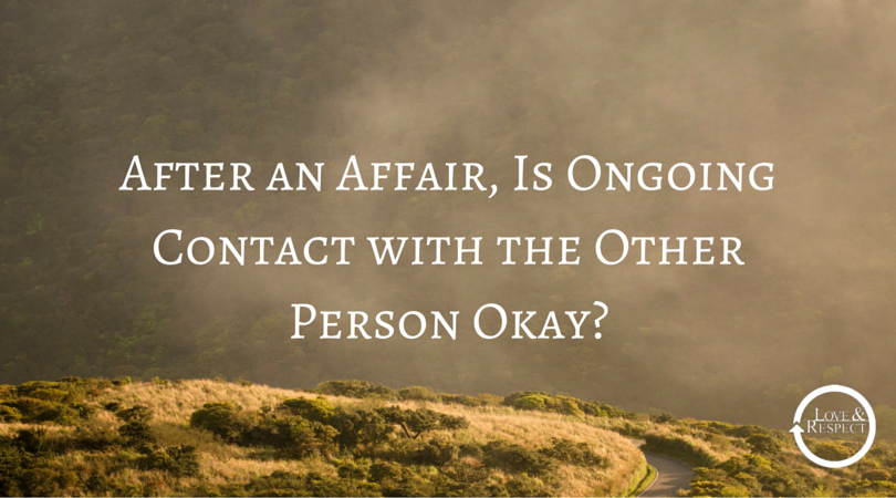 After-an-Affair-Is-Ongoing-Contact-with-the-Other-Person-Okay-1.png