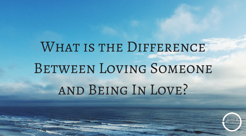 What-is-the-Difference-Between-Loving-Someone-and-Being-In-Love-.png
