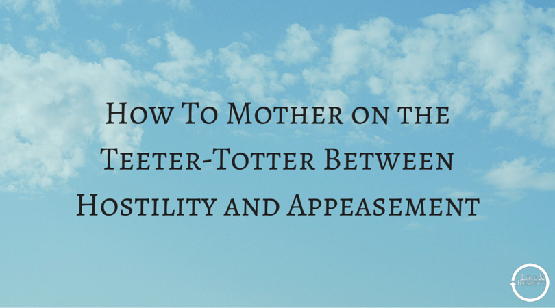 How-To-Mother-on-the-Teeter-Totter-Between-Hostility-and-Appeasement.png