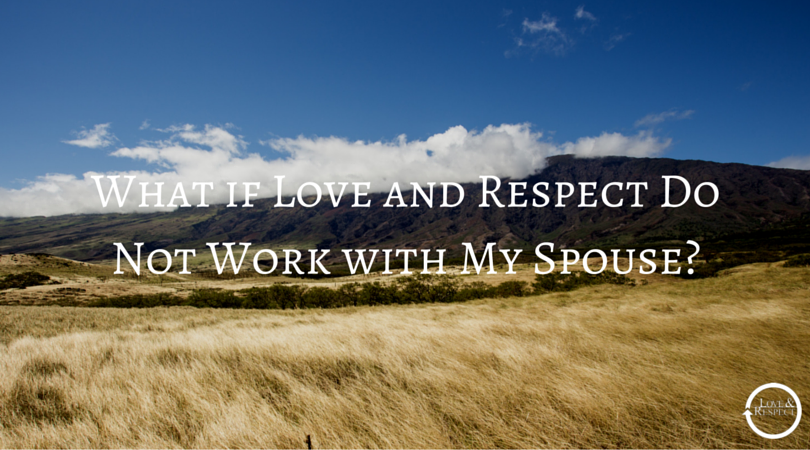What-if-Love-and-Respect-Do-Not-Work-with-My-Spouse-.png