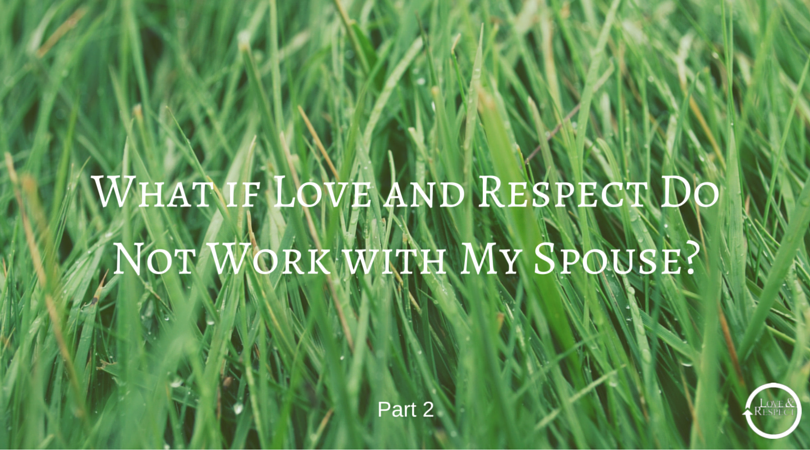 What-if-Love-and-Respect-Do-Not-Work-with-My-Spouse-1.png