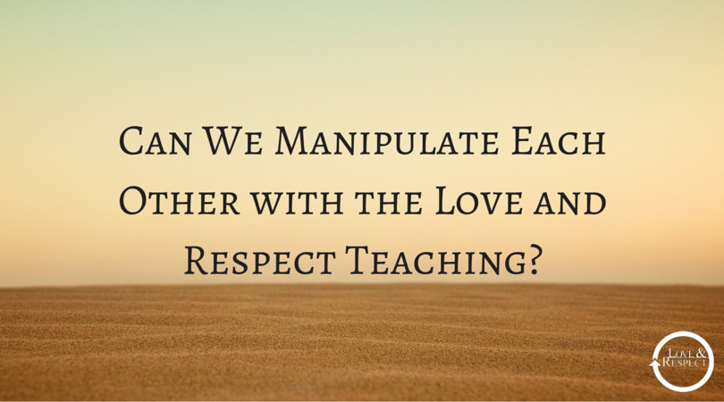 Can-We-Manipulate-Each-Other-with-the-Love-and-Respect-Teaching-1.png