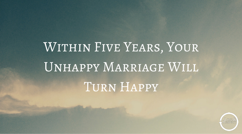 Within-Five-Years-Your-Unhappy-Marriage-Will-Turn-Happy.png