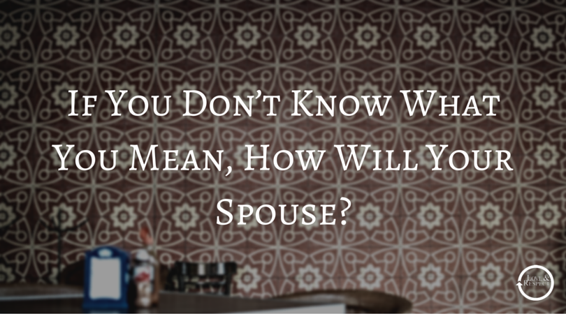 If-You-Don't-Know-What-You-Mean-How-Will-Your-Spouse-.png
