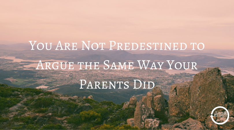 You-Are-Not-Predestined-to-Argue-the-Same-Way-Your-Parents-Did.png