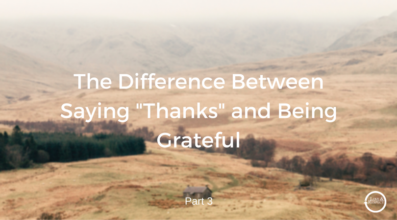 The-Difference-Between-Saying-Thanks-and-Being-Grateful-3.png